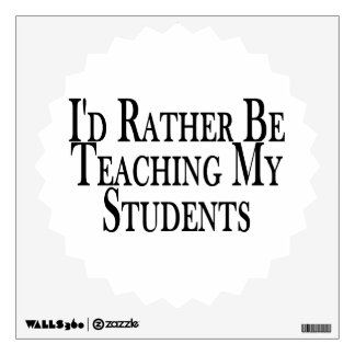 Rather Be Teaching My Students Wall Sticker