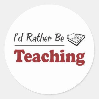 Rather Be Teaching Round Sticker