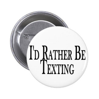 Rather Be Texting Button
