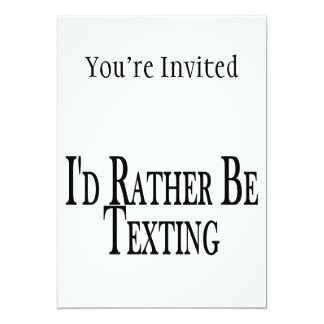 Rather Be Texting Card