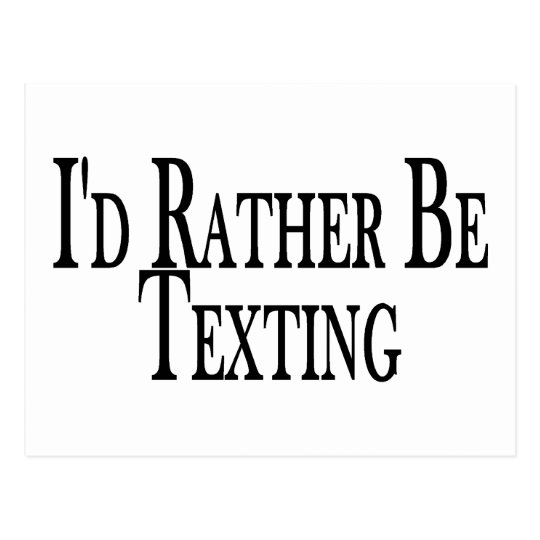 Rather Be Texting Postcard