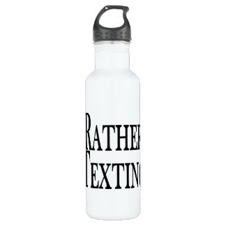 Rather Be Texting Water Bottle