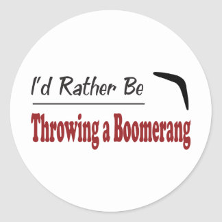 Rather Be Throwing a Boomerang Classic Round Sticker