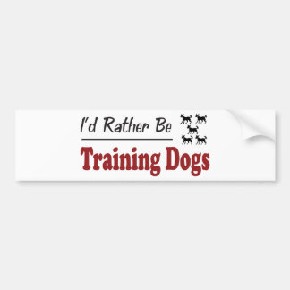 Rather Be Training Dogs Car Bumper Sticker