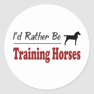 Rather Be Training Horses Classic Round Sticker
