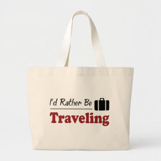 Rather Be Traveling Canvas Bags