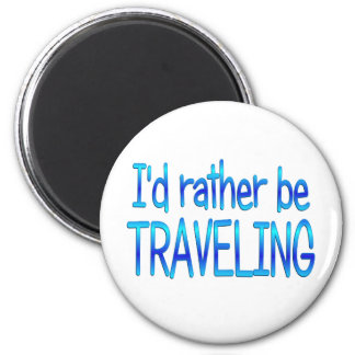 Rather be Traveling Refrigerator Magnets