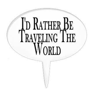 Rather Be Traveling The World Cake Topper