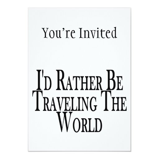Rather Be Traveling The World 5x7 Paper Invitation Card