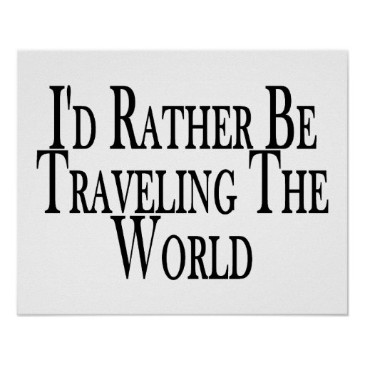Rather Be Traveling The World Print