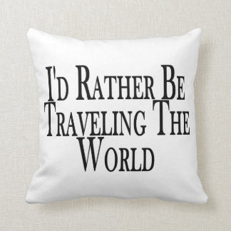 Rather Be Traveling The World Throw Pillow