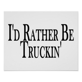 Rather Be Truckin Poster