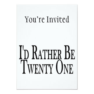 Rather Be Twenty One Card