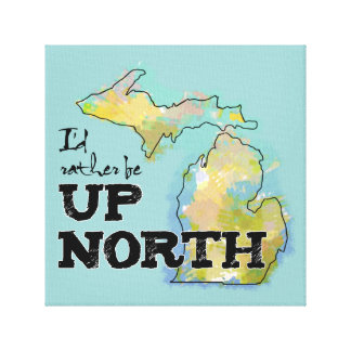 Rather Be Up North Michigan Canvas Stretched Canvas Prints