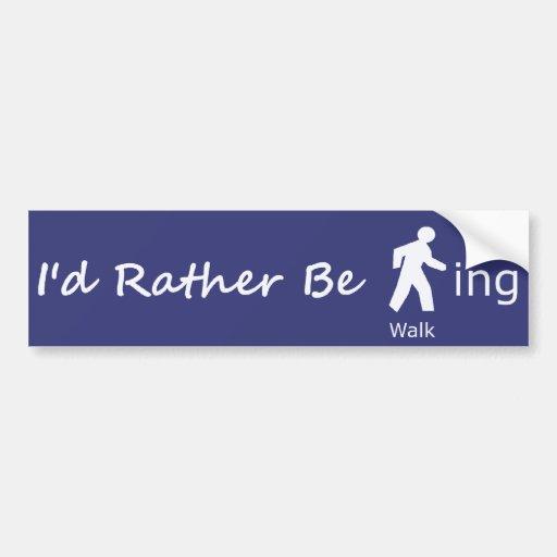 Rather Be Walking Bumper Sticker