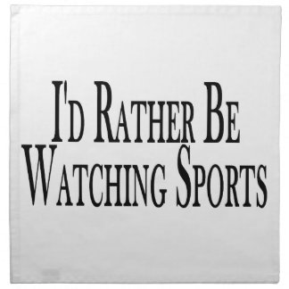 Rather Be Watching Sports Napkin