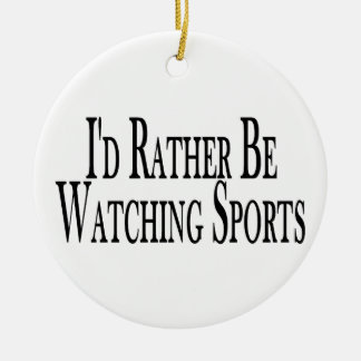 Rather Be Watching Sports Christmas Ornament