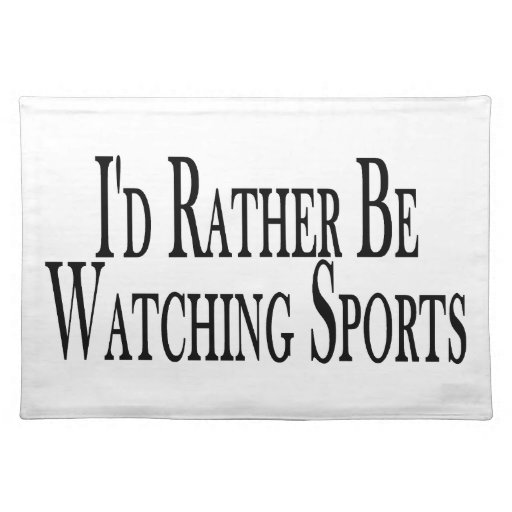 Rather Be Watching Sports Place Mat