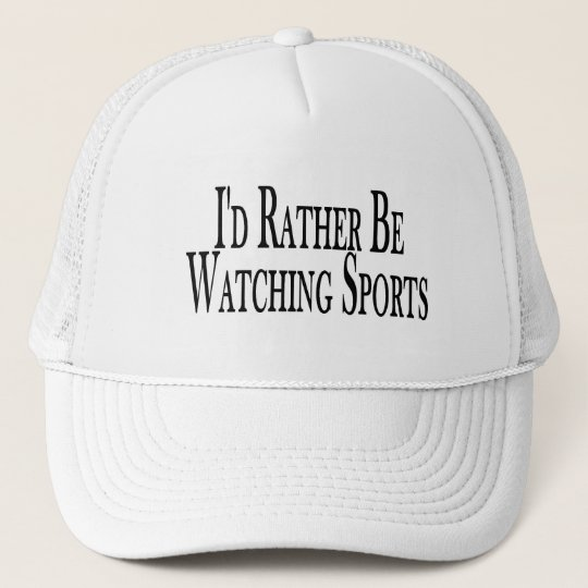 Rather Be Watching Sports Trucker Hat