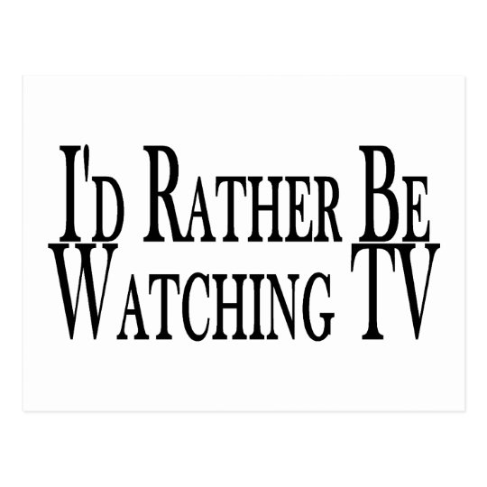 Rather Be Watching TV Postcard