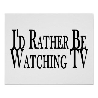Rather Be Watching TV Poster