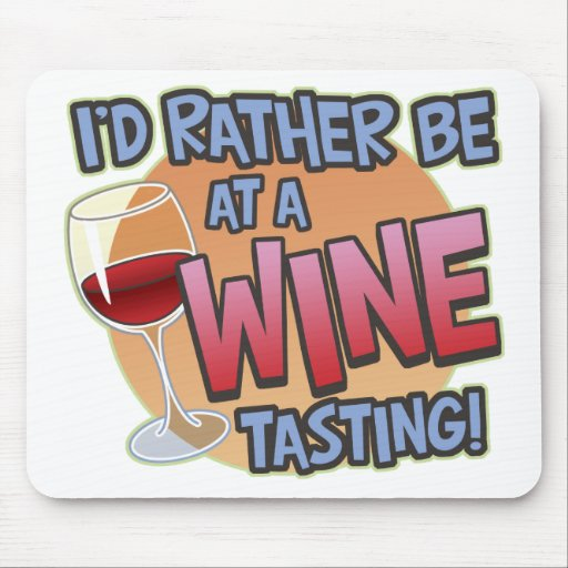 Rather Be Wine Tasting Mousepad