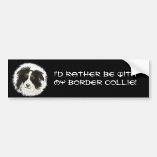 Rather be with my Border Collie Pet Dog Animal Bumper Sticker