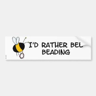rather bee beading bumper sticker
