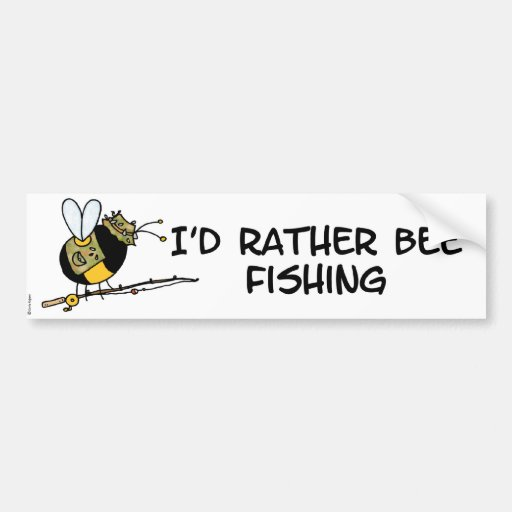 rather bee fishing bumper stickers
