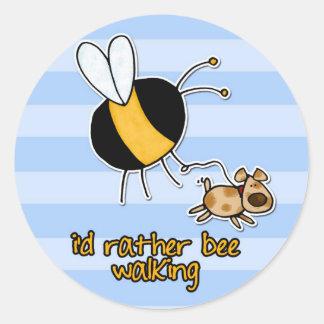 rather bee walking my dog classic round sticker