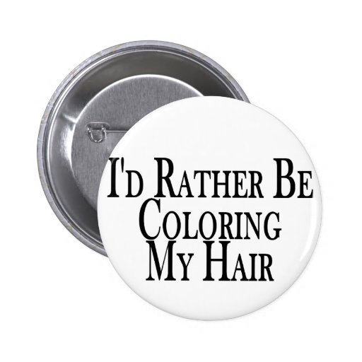 Rather Color My Hair 2 Inch Round Button