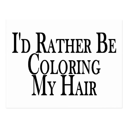 Rather Color My Hair Postcard