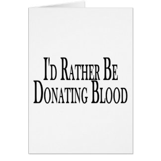 Rather Donate Blood Greeting Card