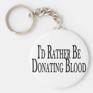 Rather Donate Blood Keychain