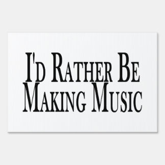Rather Make Music Lawn Sign