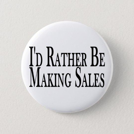 Rather Make Sales Pinback Button