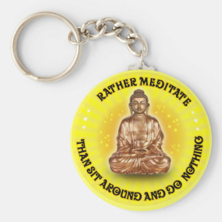 Rather meditate than sit around and do Nothing Basic Round Button Keychain
