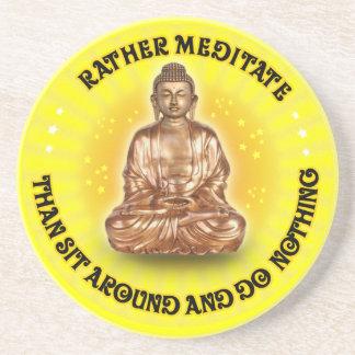 Rather meditate than sit around... drink coaster