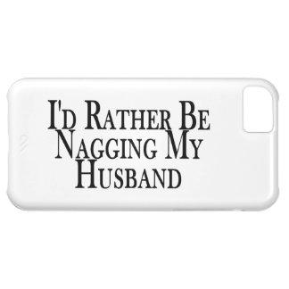 Rather Nag Husband iPhone 5C Cover