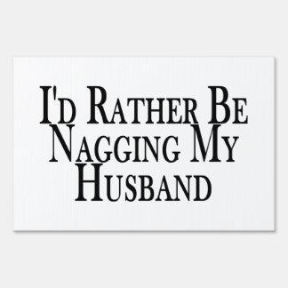 Rather Nag Husband Lawn Sign