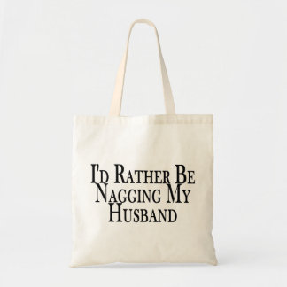 Rather Nag Husband Tote Bag