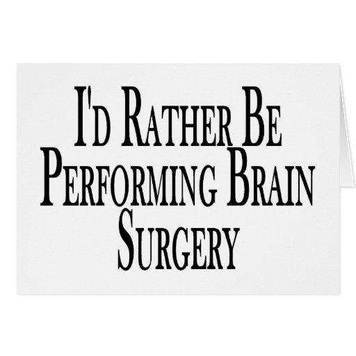 Rather Perform Brain Surgery Card