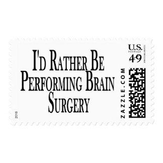 Rather Perform Brain Surgery Postage