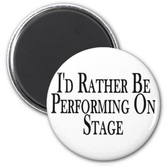 Rather Perform On Stage 2 Inch Round Magnet
