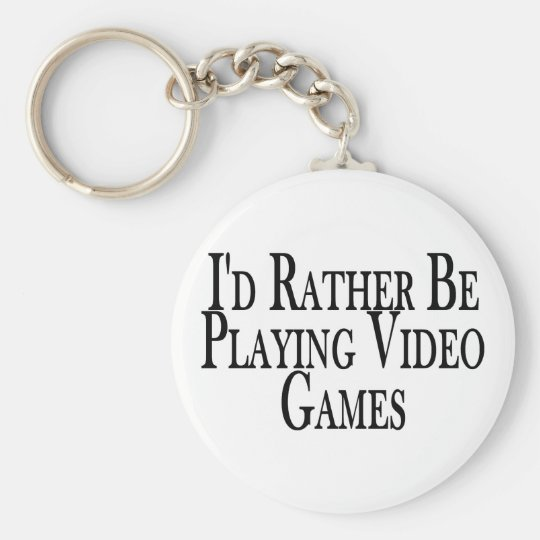 Rather Play Video Games Keychain