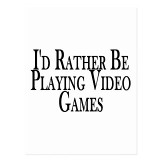 Rather Play Video Games Postcard