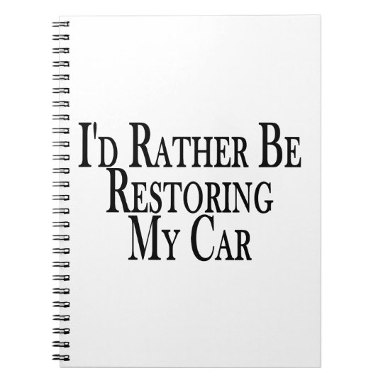 Rather Restore Car Notebook