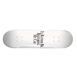 Rather Restore Car Skateboard