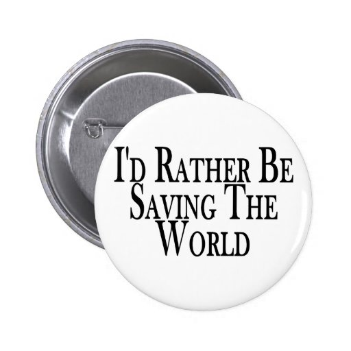 Rather Save The World 2 Inch Round Button
