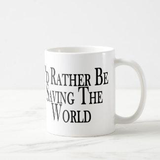 Rather Save The World Coffee Mug